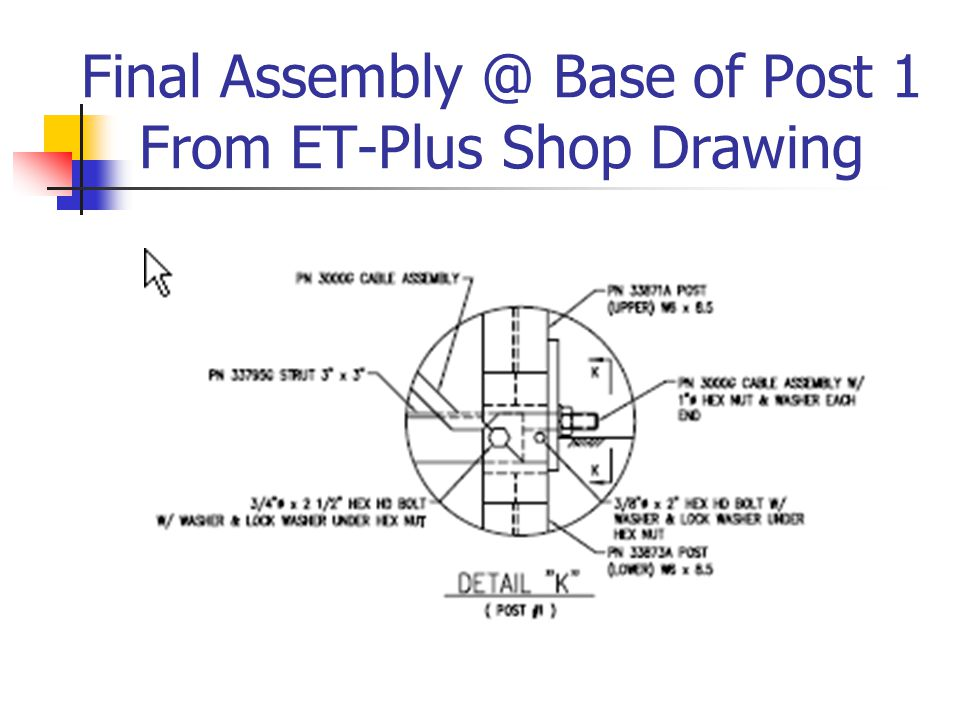 Final Assembly @ Base of Post 1 From ET-Plus Shop Drawing