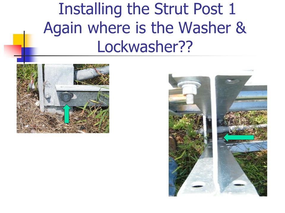 Installing the Strut Post 1 Again where is the Washer & Lockwasher