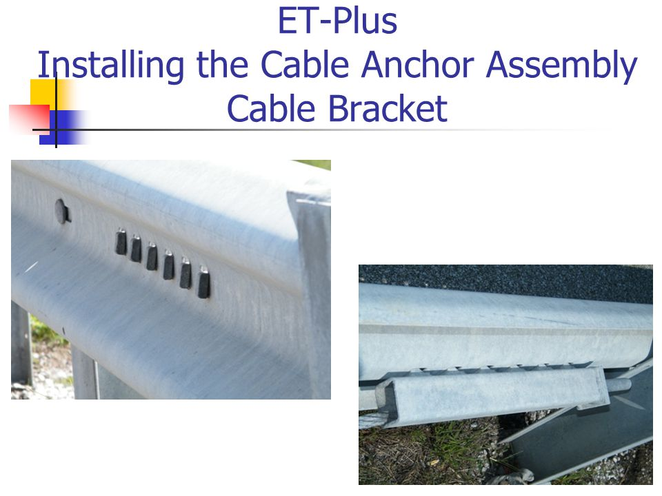 ET-Plus Installing the Cable Anchor Assembly Cable Bracket