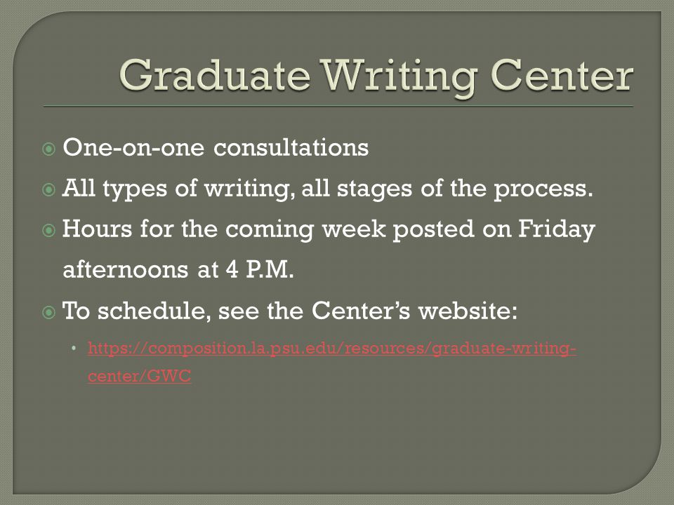  One-on-one consultations  All types of writing, all stages of the process.