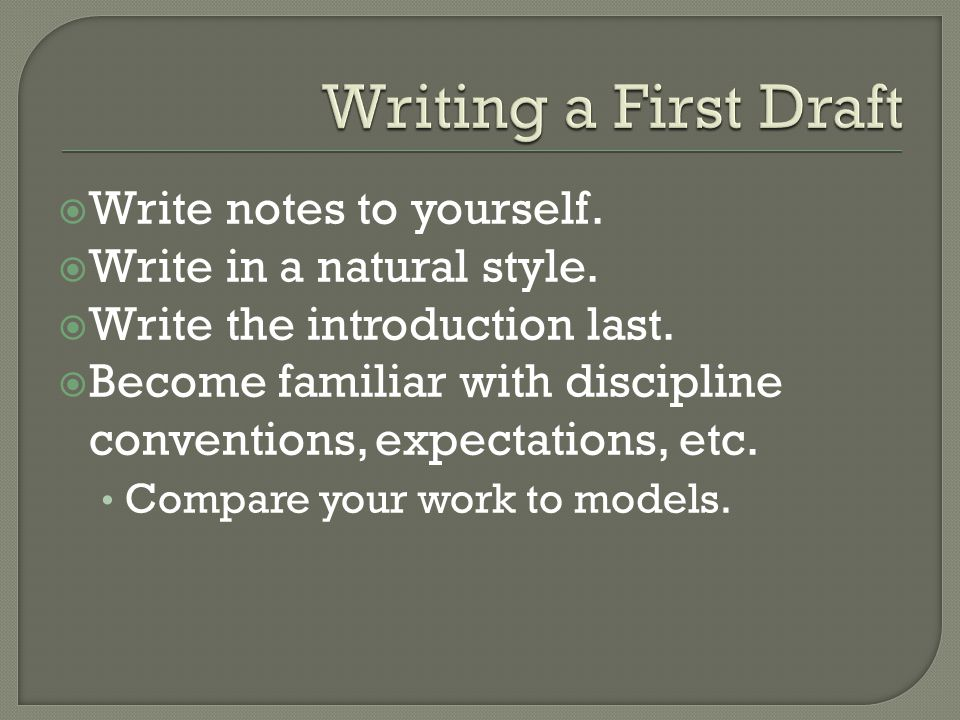  Write notes to yourself.  Write in a natural style.
