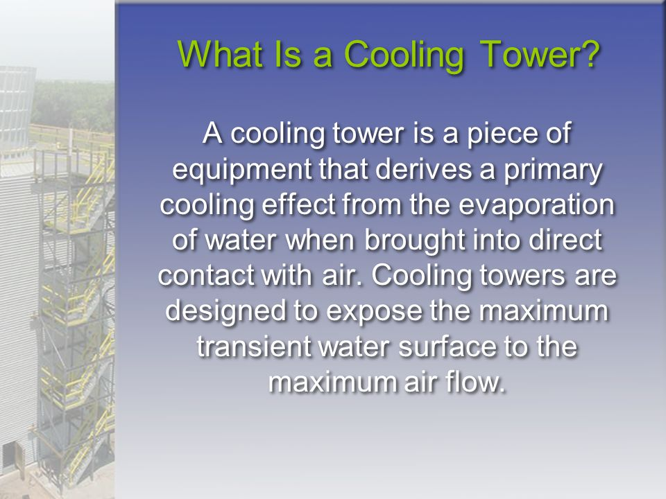 Types of Cooling Towers Crossflow towers Counterflow towers