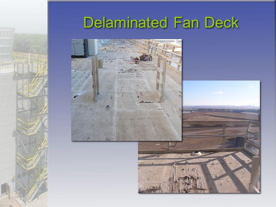 Delaminated Fan Deck