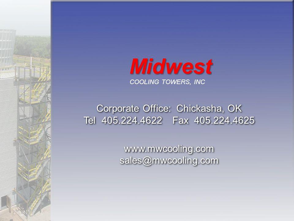 Corporate Office: Chickasha, OK Tel 405.224.4622 Fax 405.224.4625 www.mwcooling.com sales@mwcooling.com Corporate Office: Chickasha, OK Tel 405.224.46