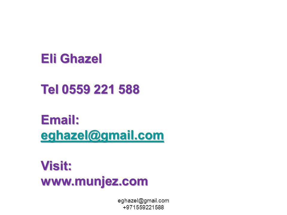 Eli Ghazel Tel 0559 221 588 Email: eghazel@gmail.com eghazel@gmail.com Visit: www.munjez.com eghazel@gmail.com +971559221588