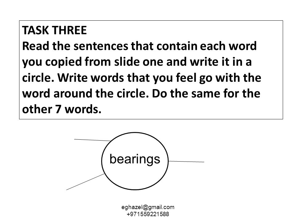 TASK THREE Read the sentences that contain each word you copied from slide one and write it in a circle.