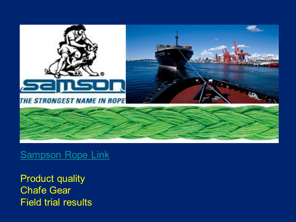 Sampson Rope Link Sampson Rope Link Product quality Chafe Gear Field trial results