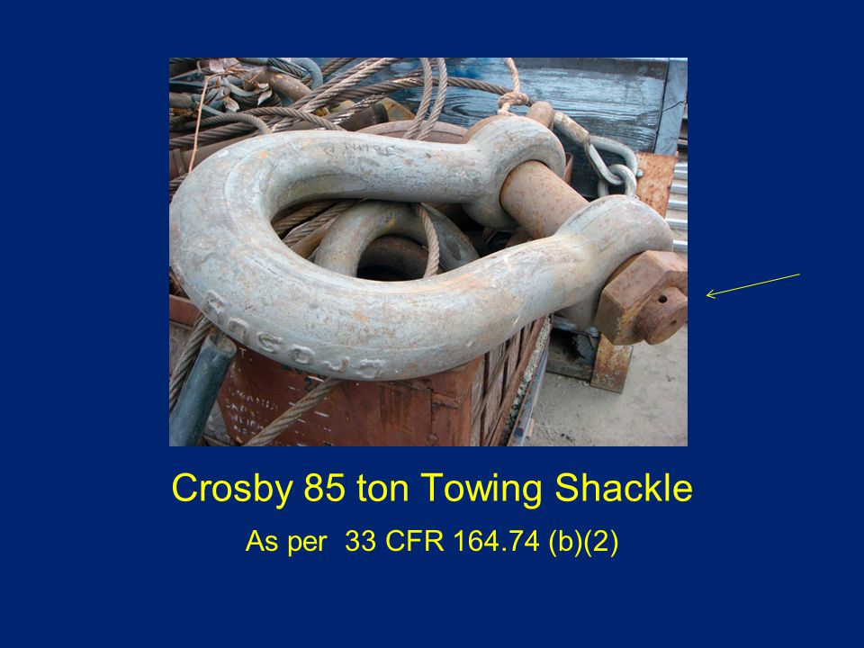 Crosby 85 ton Towing Shackle As per 33 CFR 164.74 (b)(2)