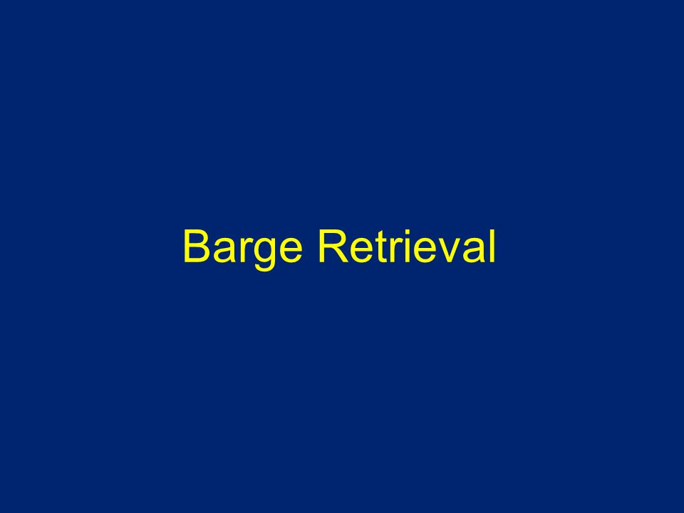 Barge Retrieval