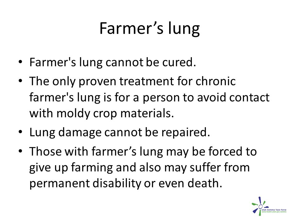 Farmer's lung Farmer s lung cannot be cured.