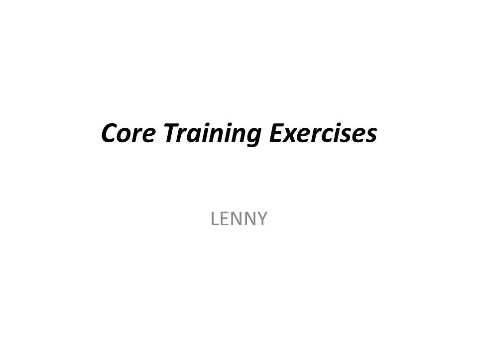 Core Training Exercises LENNY