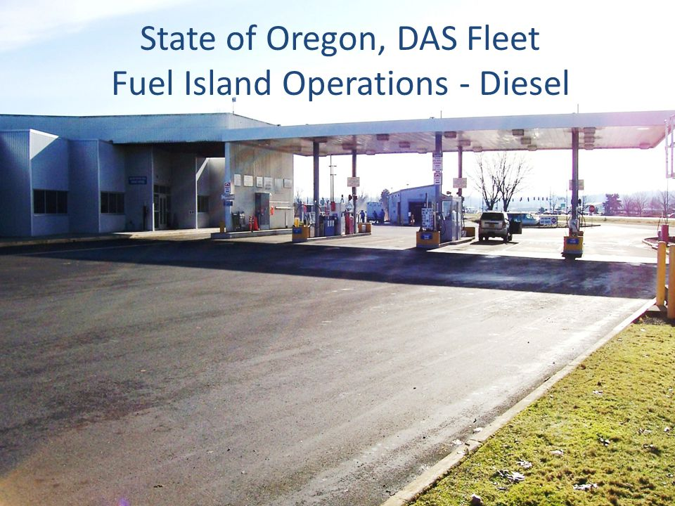 State of Oregon, DAS Fleet Fuel Island Operations - Diesel