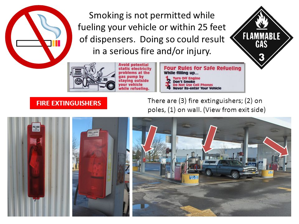 Smoking is not permitted while fueling your vehicle or within 25 feet of dispensers.