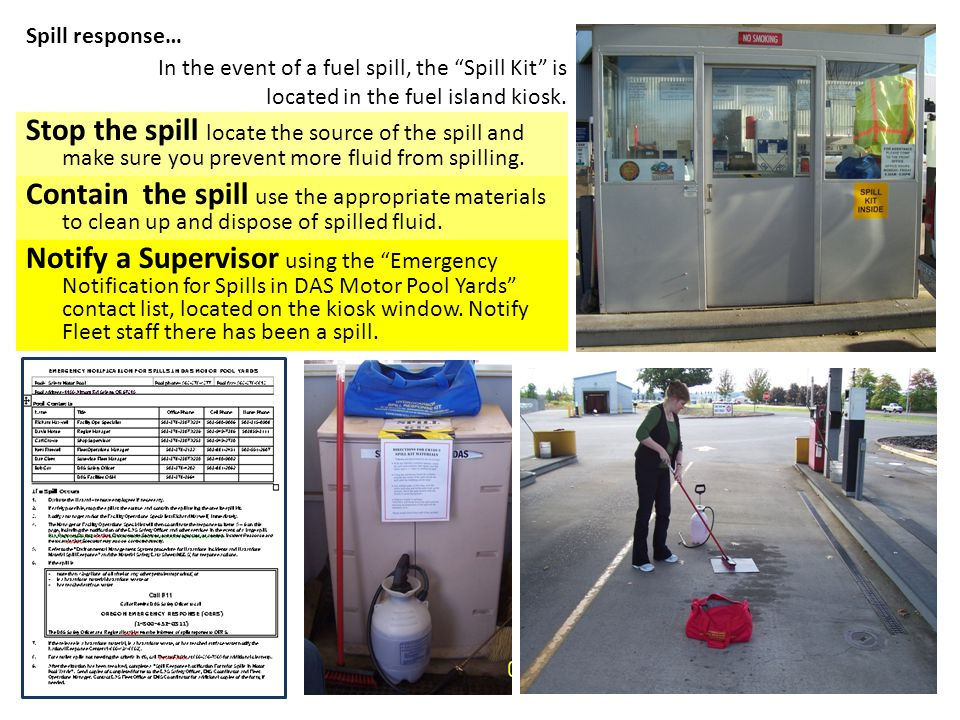 Spill response… In the event of a fuel spill, the Spill Kit is located in the fuel island kiosk.
