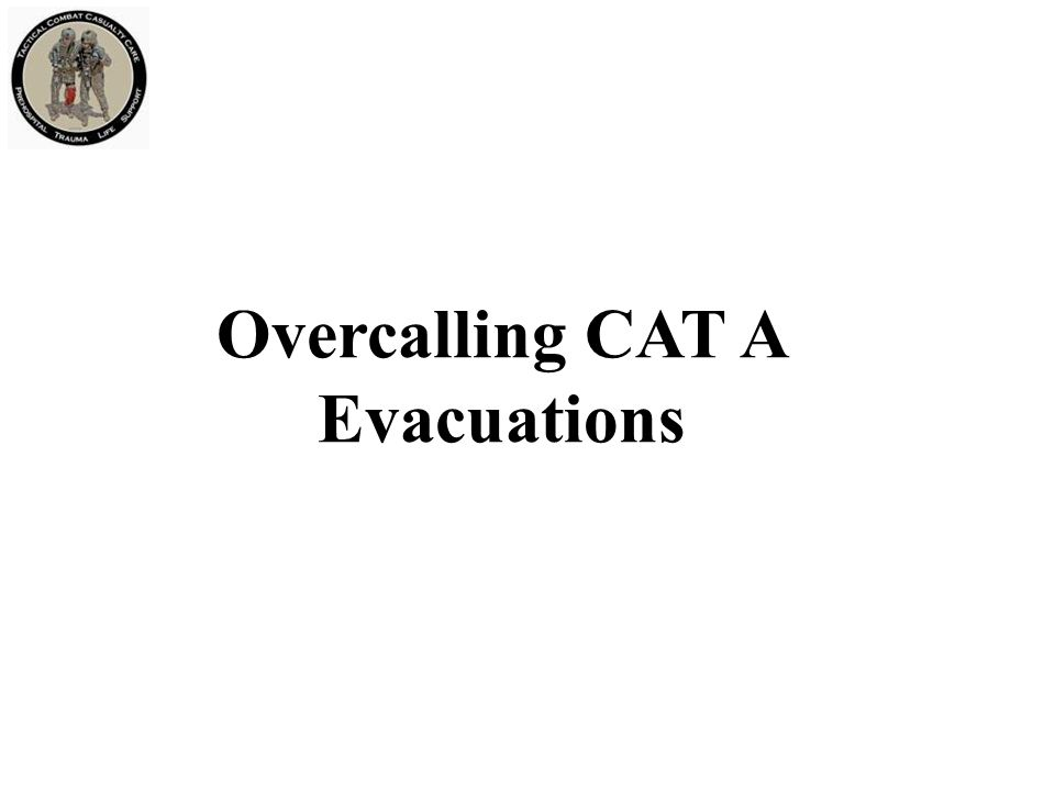 Overcalling CAT A Evacuations