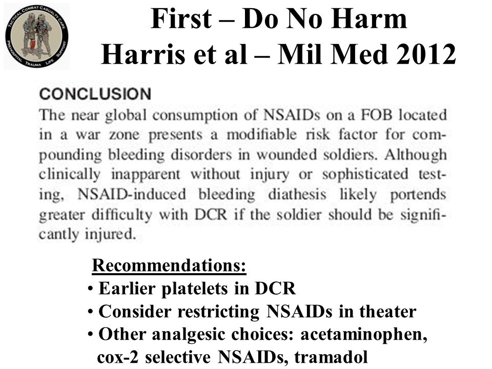 Recommendations: Earlier platelets in DCR Consider restricting NSAIDs in theater Other analgesic choices: acetaminophen, cox-2 selective NSAIDs, trama