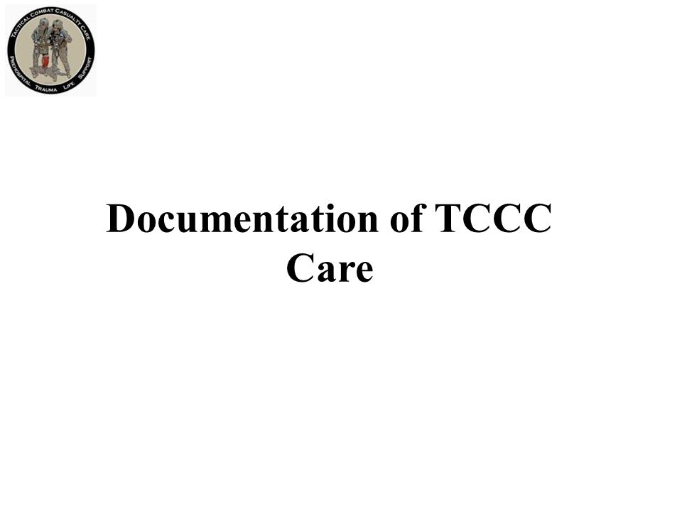Documentation of TCCC Care