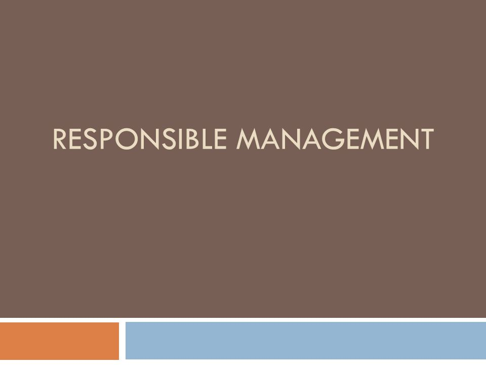 RESPONSIBLE MANAGEMENT