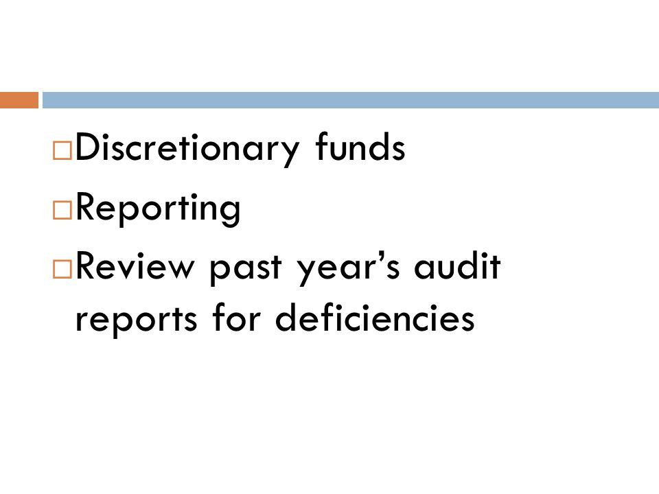  Discretionary funds  Reporting  Review past year's audit reports for deficiencies