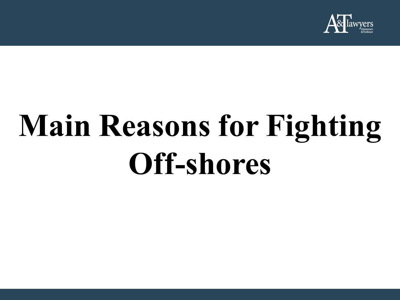 Main Reasons for Fighting Off-shores
