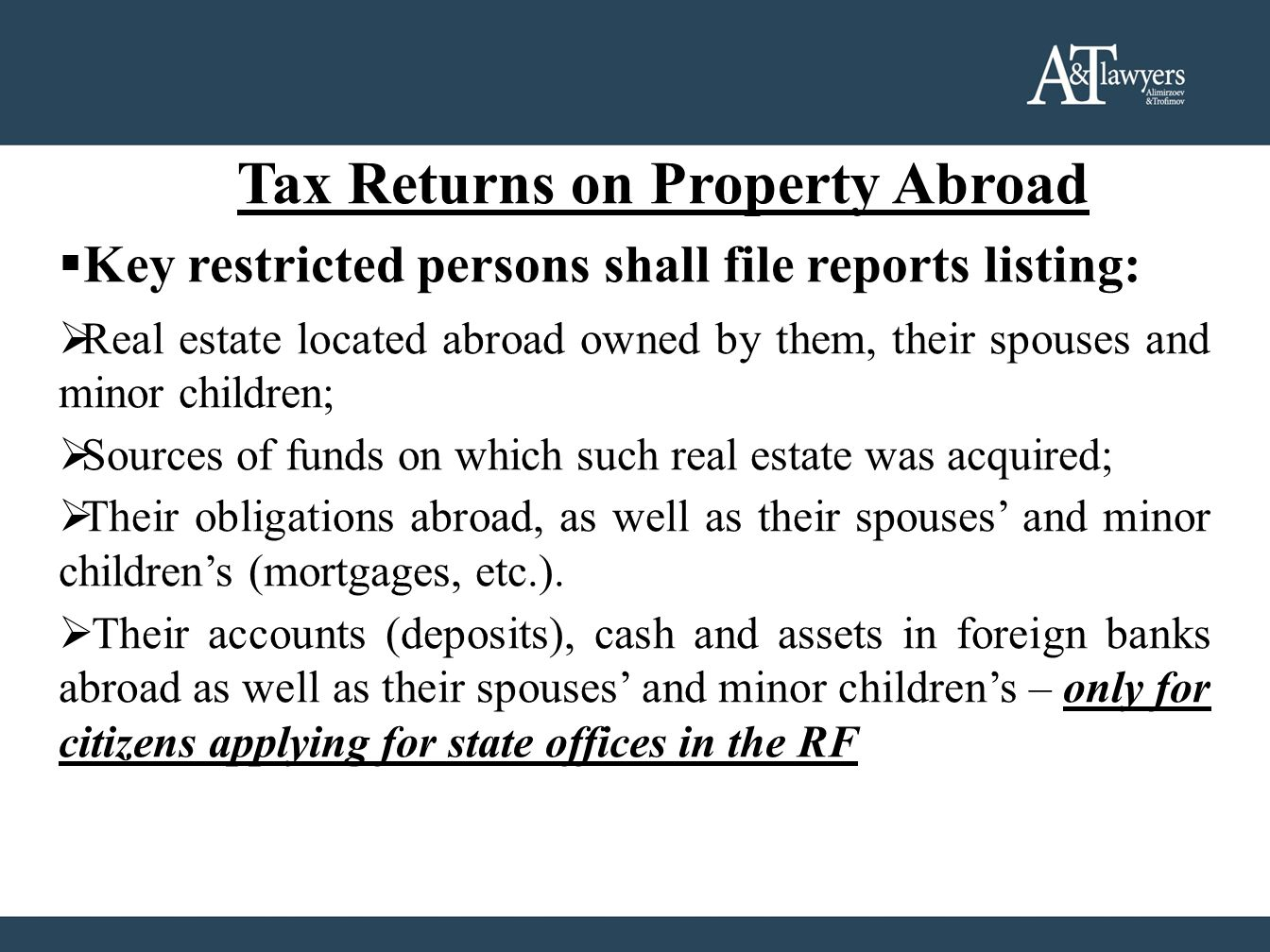 Tax Returns on Property Abroad  Key restricted persons shall file reports listing:  Real estate located abroad owned by them, their spouses and mino