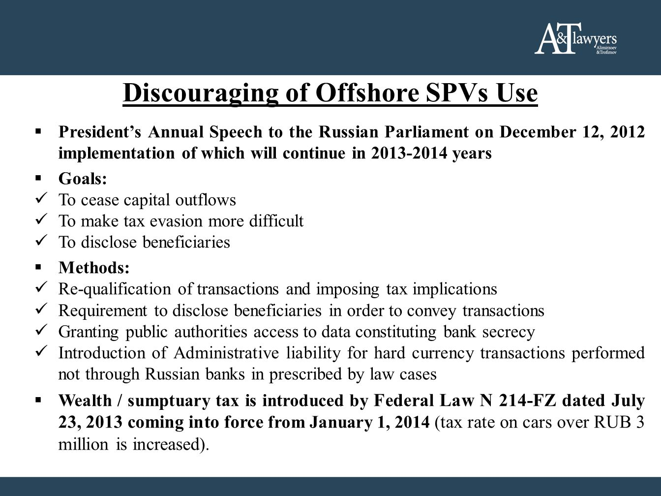 Discouraging of Offshore SPVs Use  President's Annual Speech to the Russian Parliament on December 12, 2012 implementation of which will continue in
