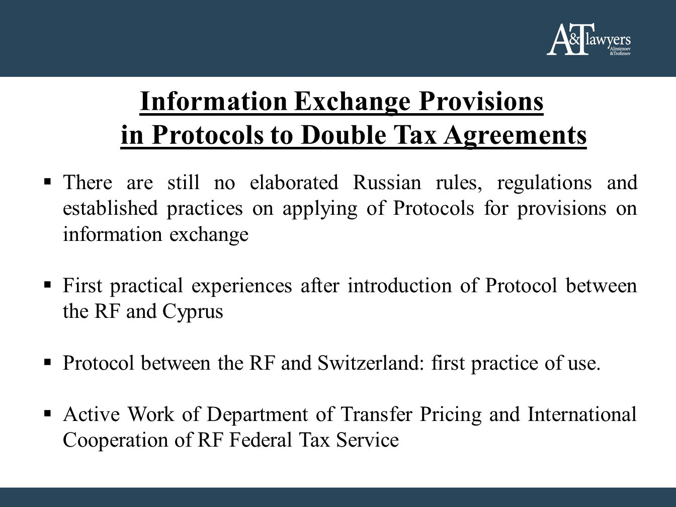 Information Exchange Provisions in Protocols to Double Tax Agreements  There are still no elaborated Russian rules, regulations and established pract