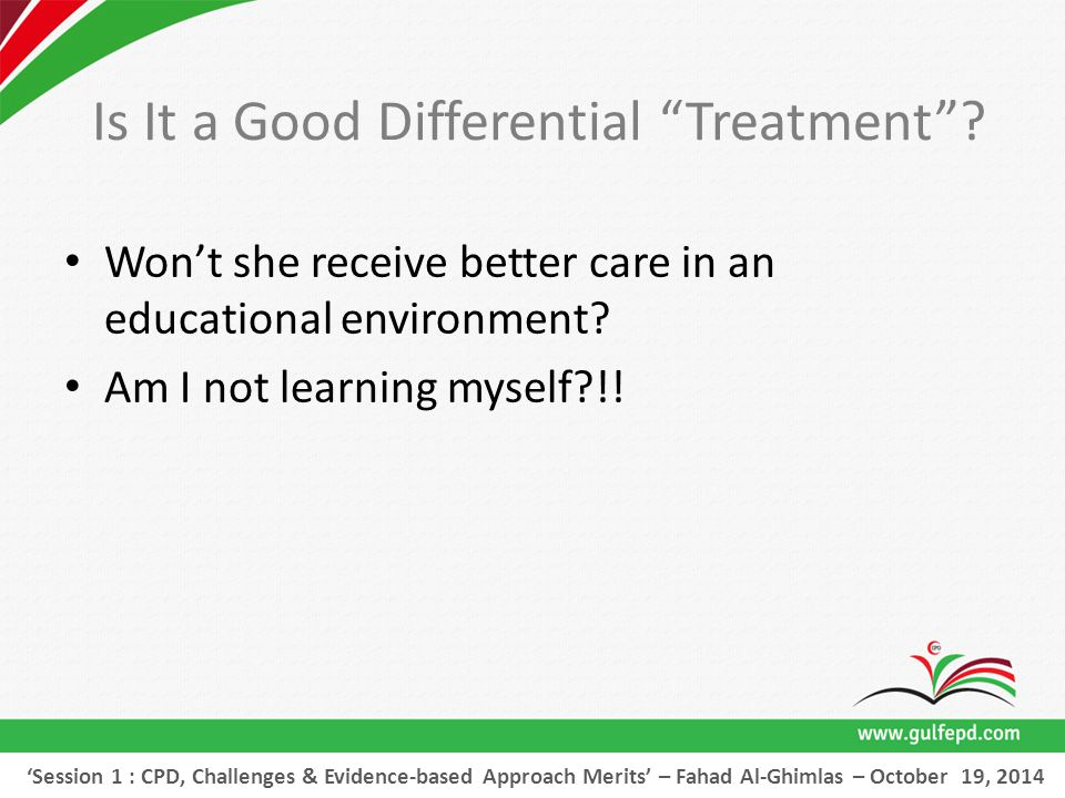 Is It a Good Differential Treatment . Won't she receive better care in an educational environment.