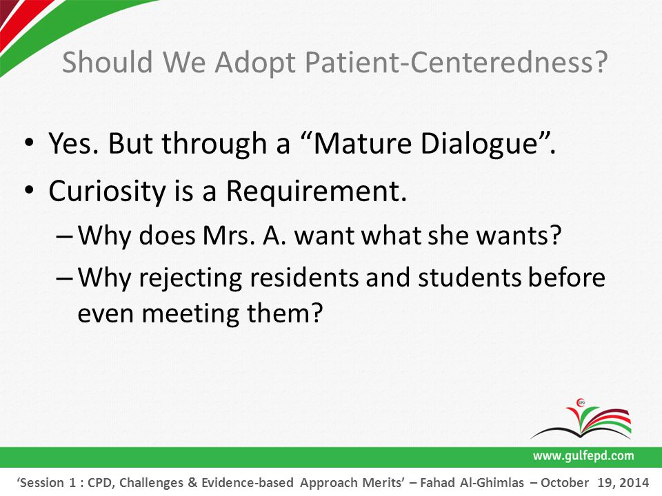 Should We Adopt Patient-Centeredness. Yes. But through a Mature Dialogue .