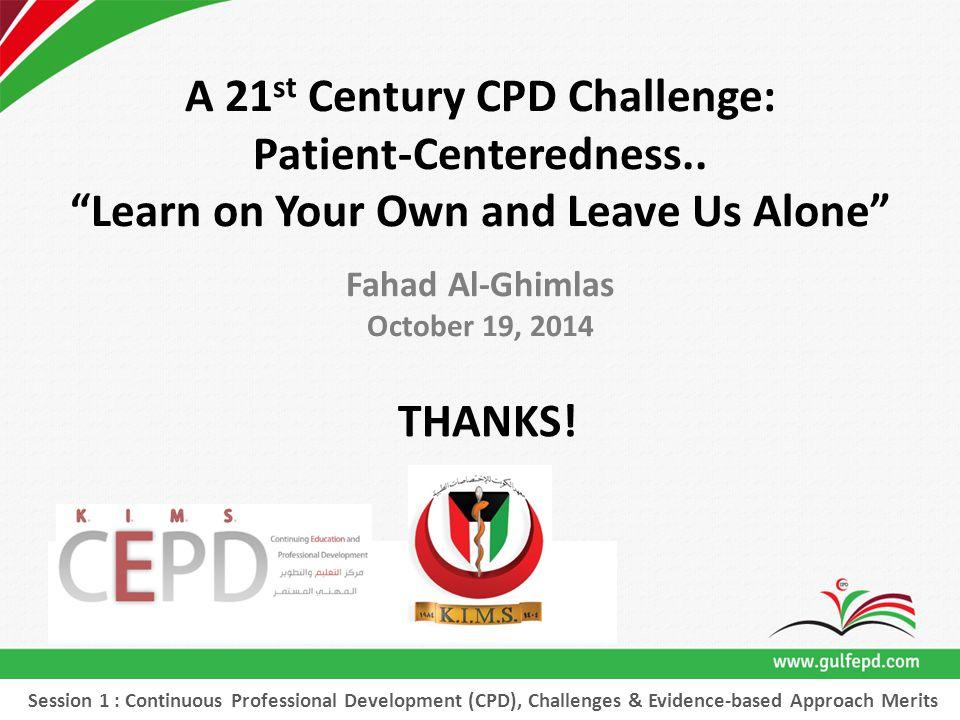 A 21 st Century CPD Challenge: Patient-Centeredness..