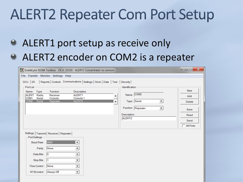 ALERT1 port setup as receive only ALERT2 encoder on COM2 is a repeater