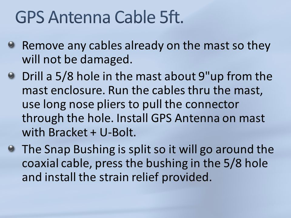 Remove any cables already on the mast so they will not be damaged.
