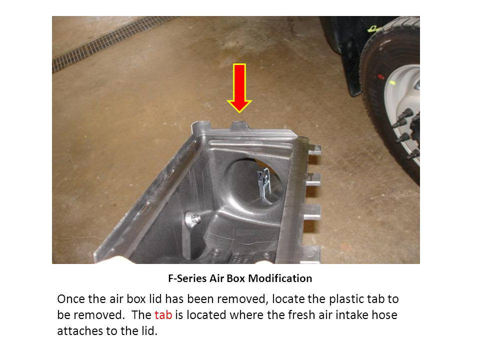 F-Series Air Box Modification Once the air box lid has been removed, locate the plastic tab to be removed.