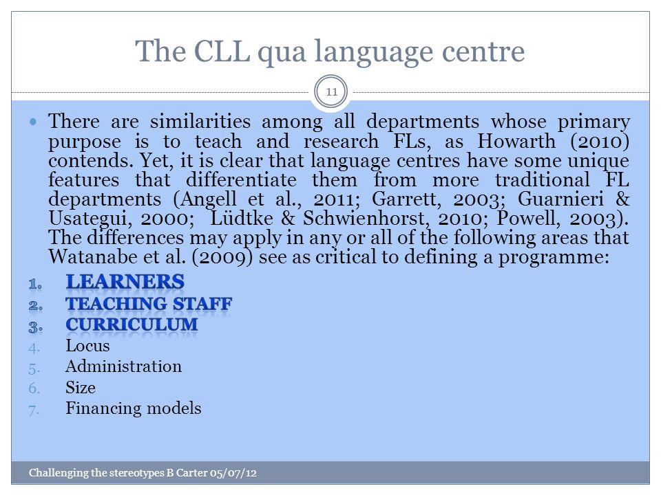 The CLL qua language centre Challenging the stereotypes B Carter 05/07/12 11