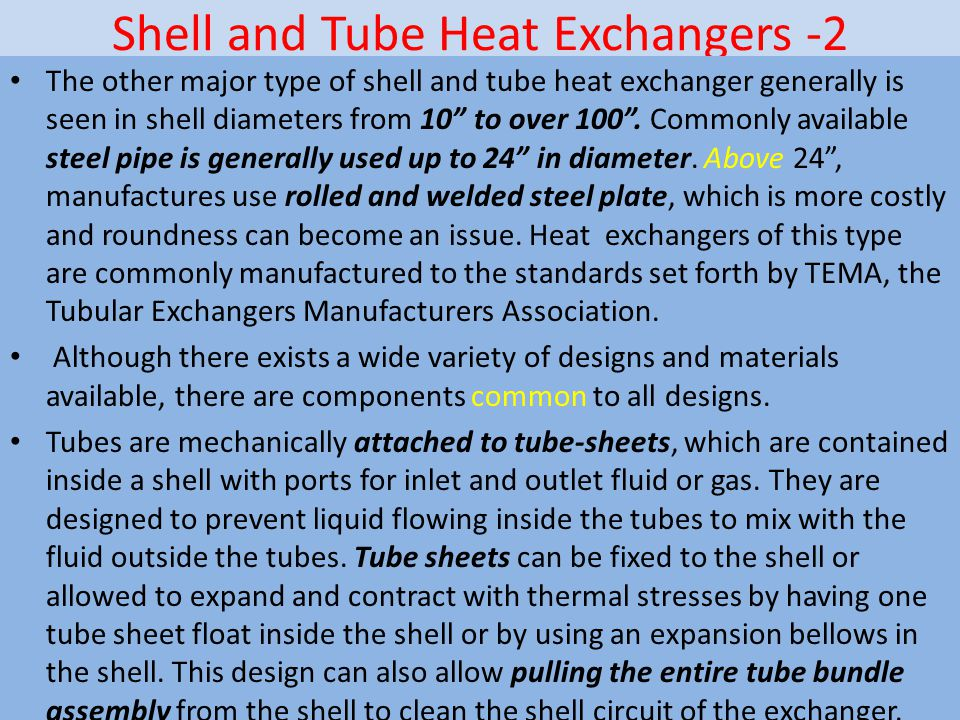 """Shell and Tube Heat Exchangers -2 The other major type of shell and tube heat exchanger generally is seen in shell diameters from 10"""" to over 100"""". Co"""