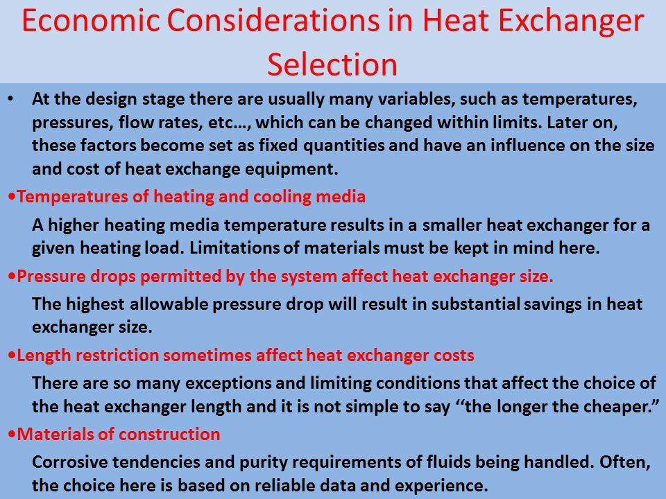 Economic Considerations in Heat Exchanger Selection At the design stage there are usually many variables, such as temperatures, pressures, flow rates,