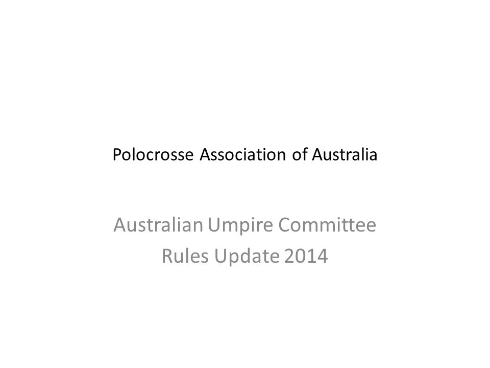 Polocrosse Association of Australia Australian Umpire Committee Rules Update 2014