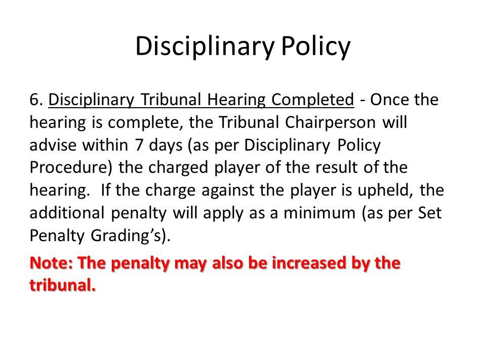 Disciplinary Policy 6.