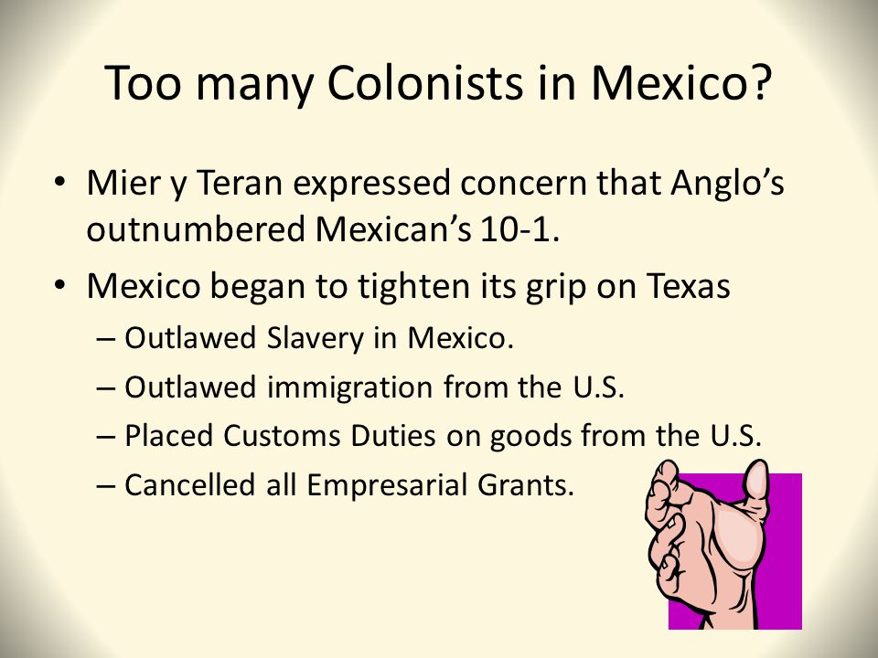 Too many Colonists in Mexico.