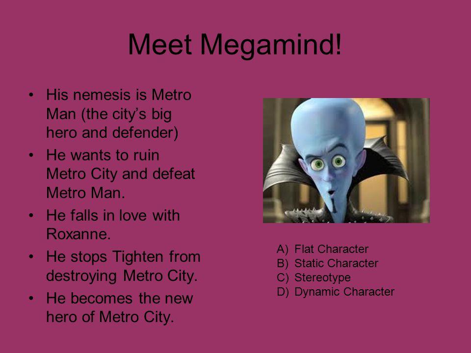 Meet Megamind.