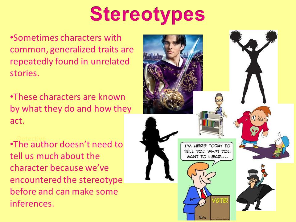 Sometimes characters with common, generalized traits are repeatedly found in unrelated stories.