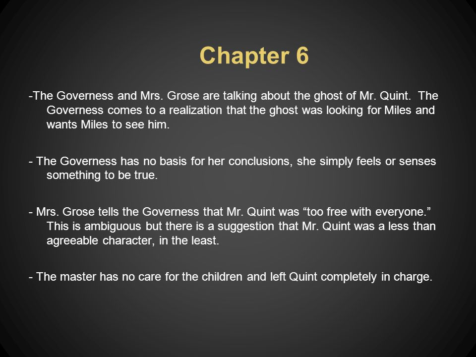 Chapter 6 -The Governess and Mrs. Grose are talking about the ghost of Mr.