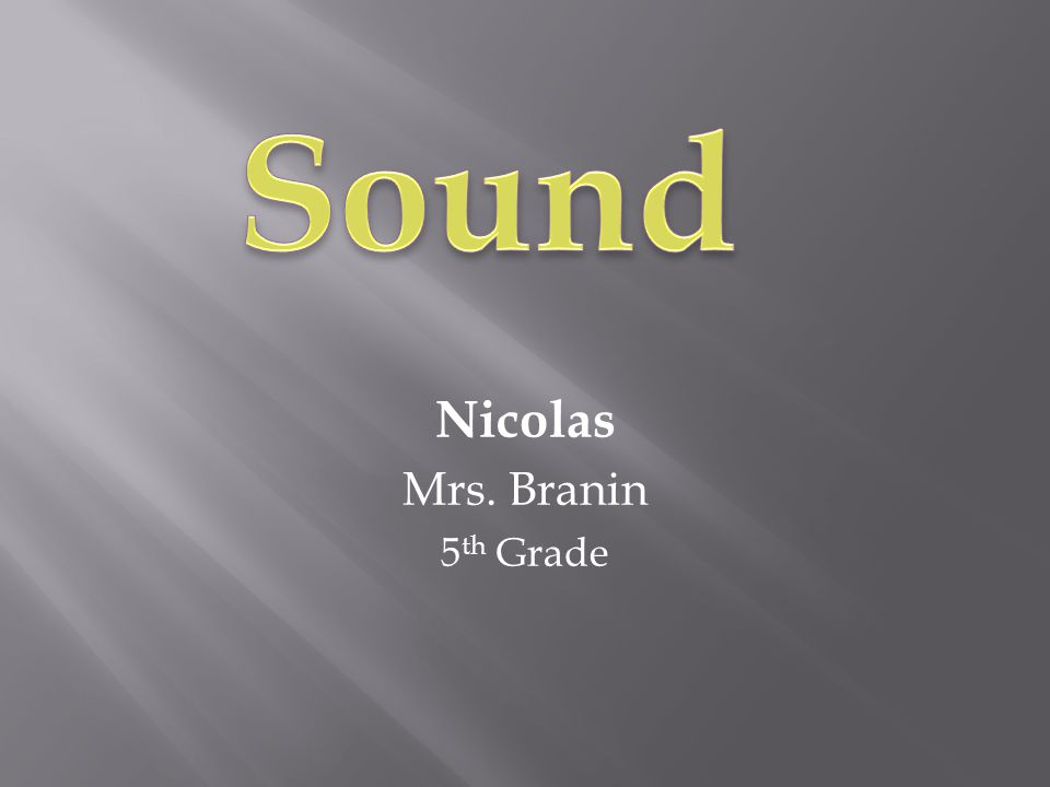 Nicolas Mrs. Branin 5 th Grade