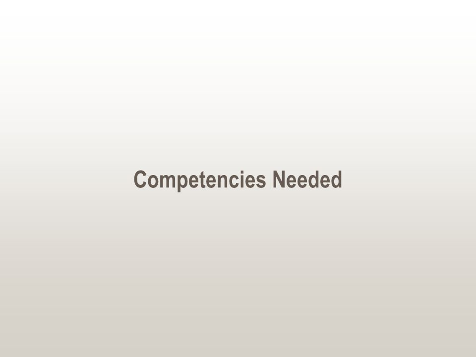 Competencies Needed