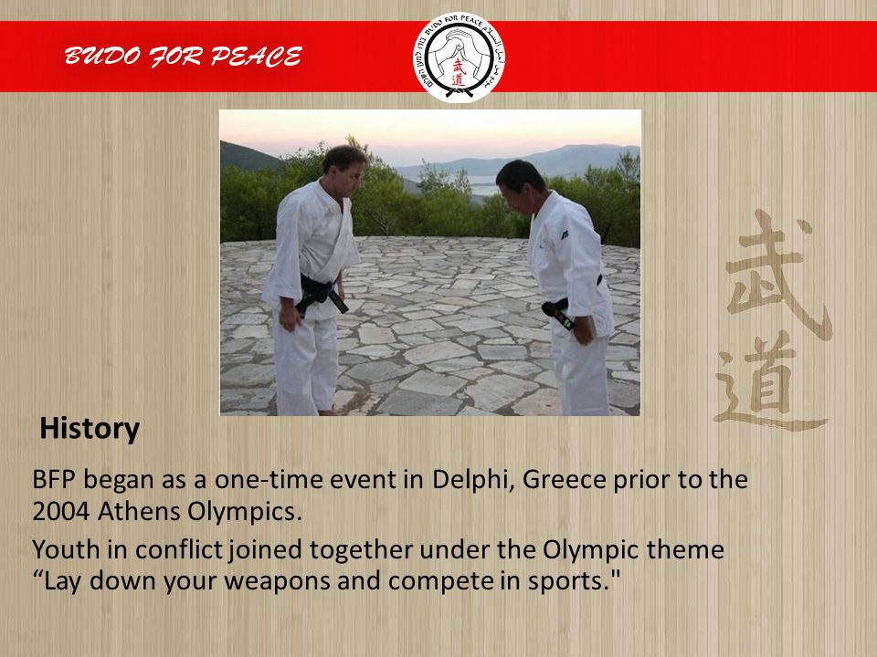 """History BFP began as a one-time event in Delphi, Greece prior to the 2004 Athens Olympics. Youth in conflict joined together under the Olympic theme """""""