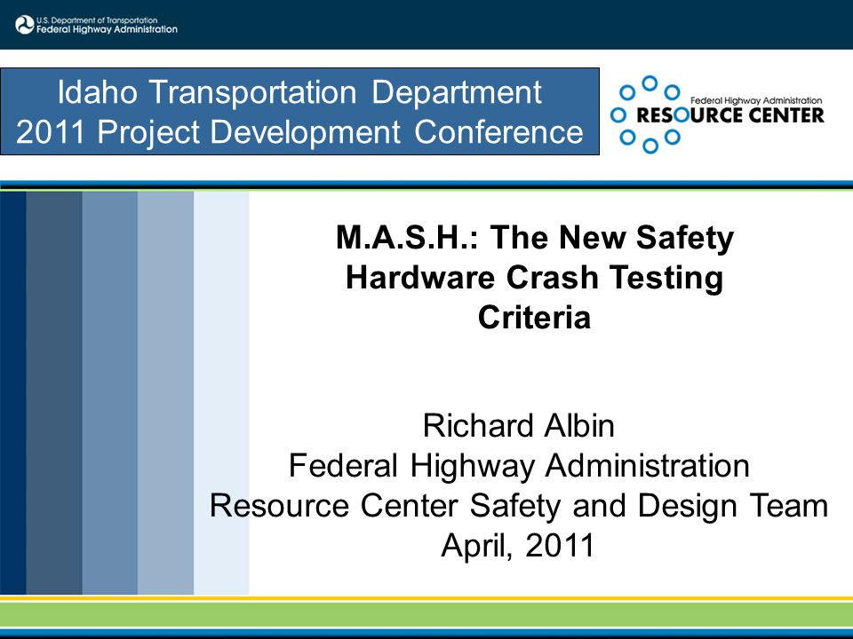MASH Implementation Plan All hardware accepted under Report 350 may remain in place and may continue to be manufactured and installed.