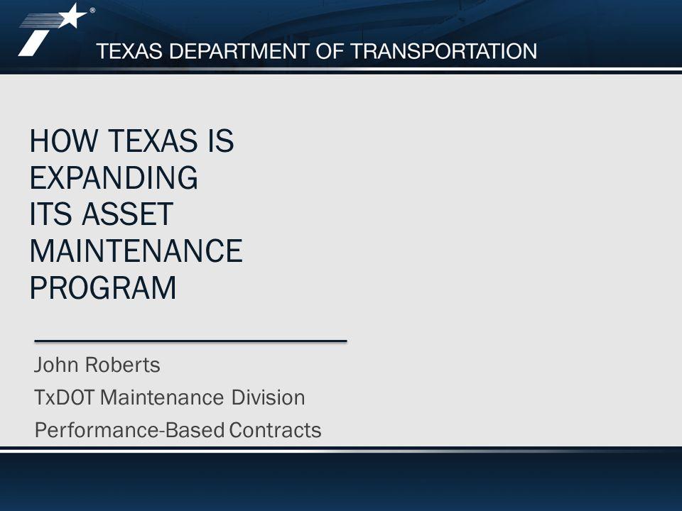 TxDOT TRANSPORTATION ASSET MANAGEMENT EXPANSION I: DEVELOP PERFORMANCE-BASED TOTAL MAINTENANCE CONTRACTS 3