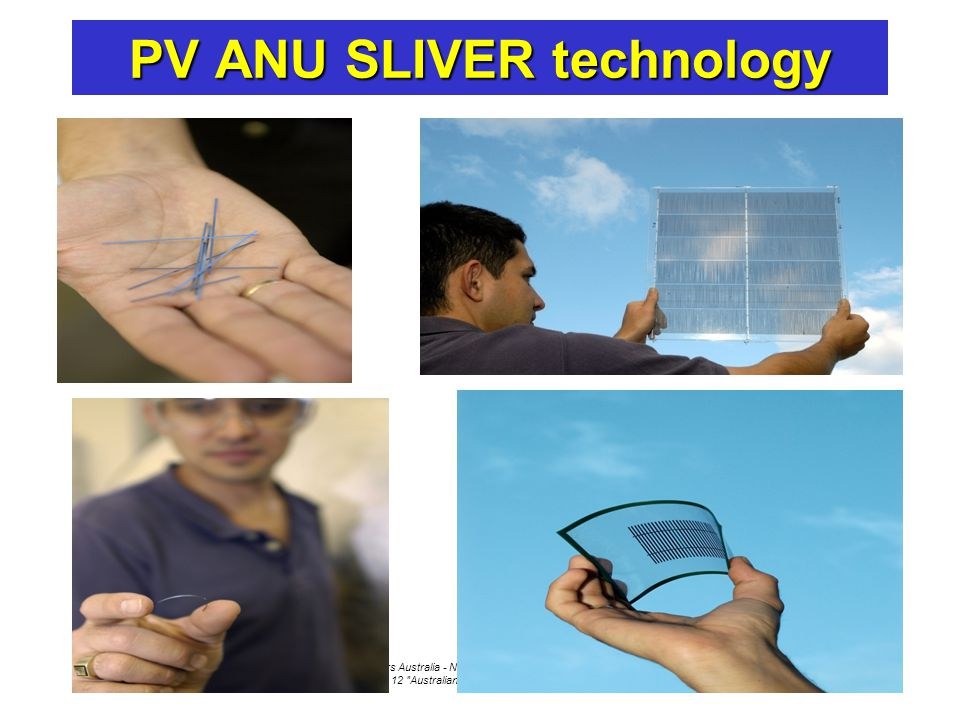 Engineers Australia - Northern Rivers Group - Ballina - 8 Sep 12 Australian power - where to by 2050 PV ANU SLIVER technology
