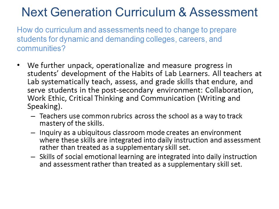 Next Generation Curriculum & Assessment We further unpack, operationalize and measure progress in students' development of the Habits of Lab Learners.