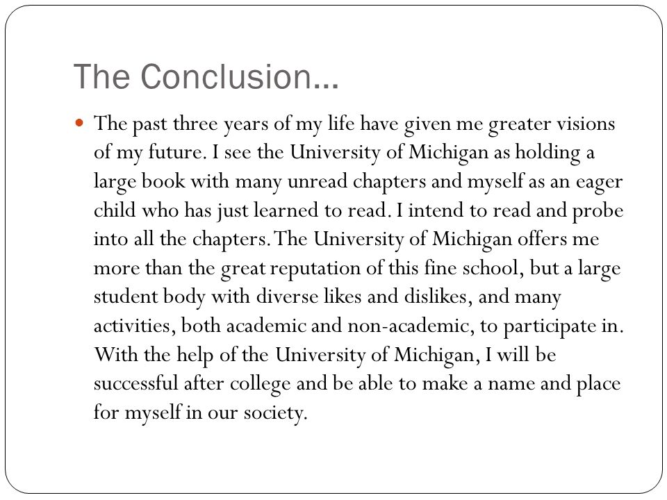 The Conclusion… The past three years of my life have given me greater visions of my future.